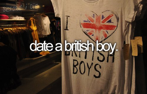before-i-die-british-british-boy-date-a-british-boy-dating-Favim.com-304487