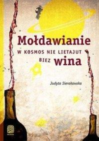 Moldawianie-w-kosmos-nie-lietajut-biez-wina_Judyta-Sierakowska,images_big,21,978-83-246-8514-1