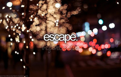 before-i-die-escape-escape-before-die-list-love-Favim.com-341403
